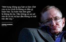 Thiên tài khuyết tật Stephen Hawking và những câu nói để đời